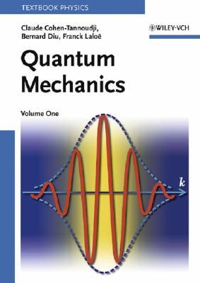 Quantum Mechanics By Cohen-Tannoudji, Claude/ Dui, B./ Laloe, Franck